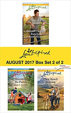 Harlequin Love Inspired August 2017 - Box Set 2 of 2: Second Chance Rancher\Reuniting His Family\Their Ranch - Chance Ranch