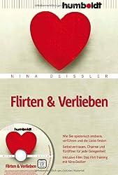Flirten & Verlieben: Wie Sie spielerisch erobern, verführen und die Liebe finden. Selbstvertrauen, Charme und Türöffner für jede Gelegenheit. ... ... Film: Das Flirt-Training mit Nina Deißler