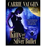 Kitty and the Silver Bullet (Kitty Norville (Audio) #04) - IPS Vaughn, Carrie ( Author ) Nov-01-2009 Compact Disc par Carrie Vaughn