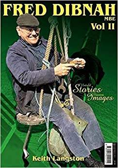Fred Dibnah 2016: Untold Stories - Unseen Images Vol 2