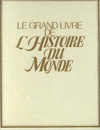 En ligne téléchargement Le Grand livre de l'histoire du monde : Atlas historique pdf, epub ebook
