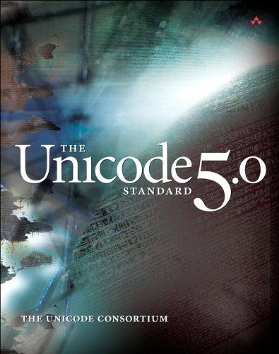 The Unicode Standard, Version 5.0 (5th Edition) [Hardcover] [2006] 5 Ed. The Unicode Consortium by Addison-Wesley Professional
