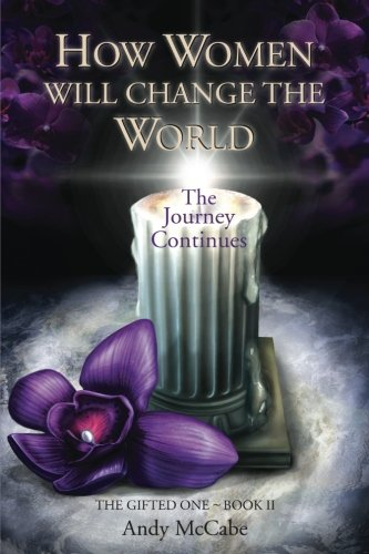 Read Online How Women Will Change the World: The Journey Continues pdf