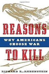 Reasons to Kill: Why Americans Choose War