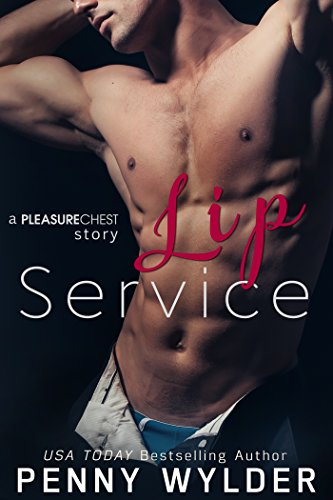 Lip Service (A Pleasure Chest Story)