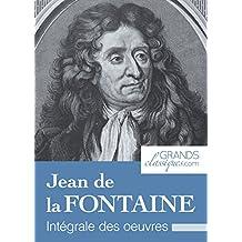 Jean de la Fontaine: Intégrale des œuvres (French Edition)