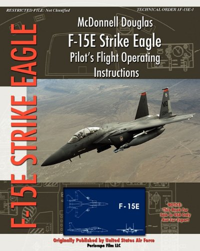 - McDonnell Douglas F-15E Strike Eagle Pilot's Flight Operating Instructions