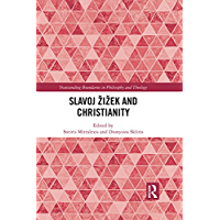 Slavoj Žižek and Christianity (Transcending Boundaries in Philosophy and Theology)
