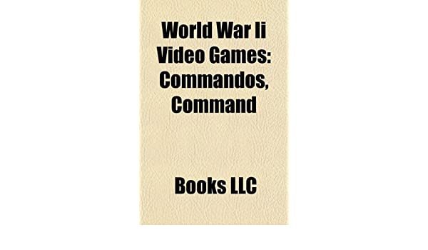 World War II video games: Commandos, War Front: Turning ...