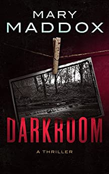Darkroom: A Thriller by [Maddox, Mary]