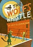 The Wolf's Whistle, B. R. Lie and Scott James Donaldson, 1907704035