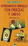 Experimentos Sencillos con Fuerzas y Ondas, H. J. Press, 8497542037