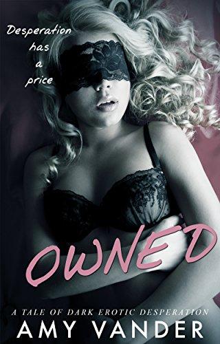 Owned: Dark Romance Suspense (Taken: Tales of Dark, Erotic Romance