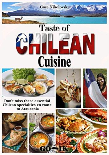 Taste of Chilean Cuisine (Latin American Cuisine Book 4) by Goce Nikolovski