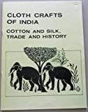 img - for Cloth crafts of India: Cotton and silk, trade and history book / textbook / text book