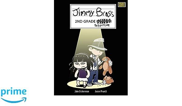 Jimmy brass 2nd grade detective jake dickerman 9781491874813 jimmy brass 2nd grade detective jake dickerman 9781491874813 amazon books fandeluxe Choice Image