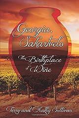 Georgia Sakartvelo: The Birthplace of Wine Paperback