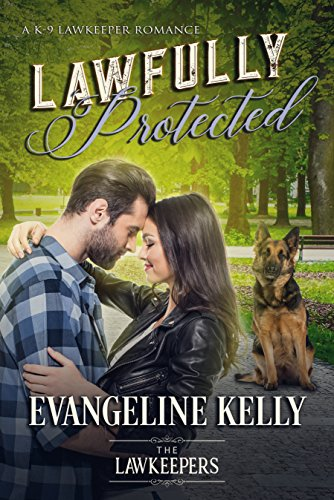 Lawfully Protected: Inspirational Christian Contemporary (A K-9 Lawkeeper Romance) cover