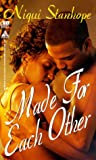 Made for Each Other, Niqui Stanhope and Kensington Publishing Corporation Staff, 158314014X