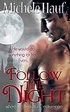 Follow the Night, Michele Hauf, 0615500218