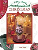 Very Merry Handpainted Christmas, Carol Mays, 1581803648