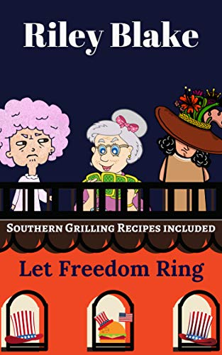 Let Freedom Ring: A Cozy Retirement Mystery Book by [Blake, Riley]
