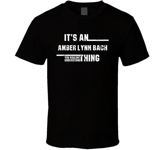An Amber Lynn Bach Thing Wouldnt Understand Funny Worn Look T Shirt L Black