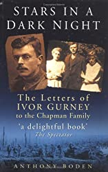 Stars in a Dark Night: The Letters from Ivor Gurney to the Chapman Family