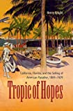 Tropic of Hopes, Henry Knight, 0813044812
