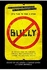 Bully: An Action Plan for Teachers, Parents, and Communities to Combat the Bullying Crisis Paperback