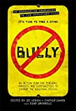 Image of Bully: An Action Plan for Teachers, Parents, and Communities to Combat the Bullying Crisis