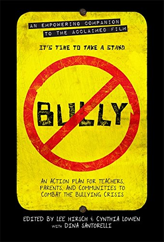 Bullying For Teachers (Bully: An Action Plan for Teachers, Parents, and Communities to Combat the Bullying Crisis)
