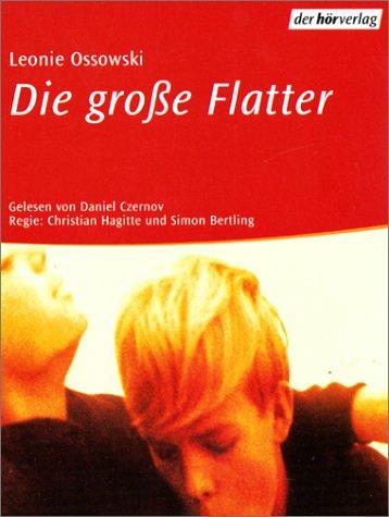 Die große Flatter, 2 Cassetten Hörkassette – 19. März 2001 Leonie Ossowski Daniel Czernow Die große Flatter Dhv der Hörverlag