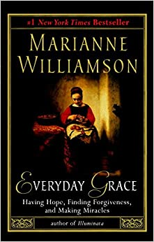 Book Everyday Grace: Having Hope, Finding Forgiveness, and Making Miracles