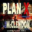 Plan X Audiobook by Rory Tate, Lise McClendon Narrated by Tassoula E. Kokkoris