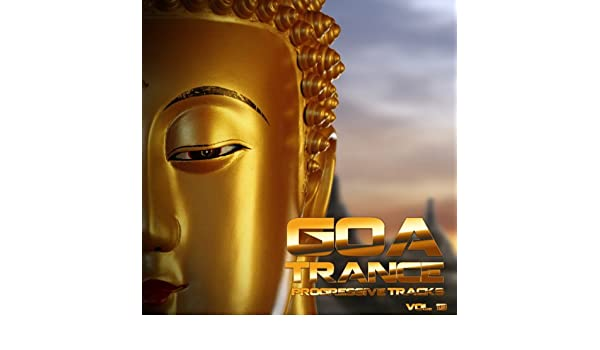 Amazon.com: Goa Trance (Progressive Tracks), Vol. 13: Various artists: MP3 Downloads