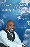 Don't Miss Heaven Hating Your Mother, Nathaniel Bland, 1462725740