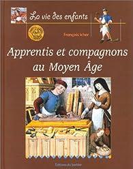 Apprentis et Compagnons au Moyen Âge par François Icher