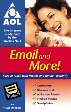 Email & more!: Keep in touch with friends and family - instantly (AOL) pdf