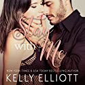 Stay with Me Audiobook by Kelly Elliott Narrated by Charlotte North, J.F. Harding