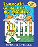 Loudmouth George and the New Neighbors, Nancy Carlson, 1575056143
