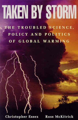 Taken By Storm: The Troubled Science, Policy and Politics of Global Warming PDF