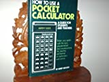 : How to Use a Pocket Calculator: Guide for Students and Teachers