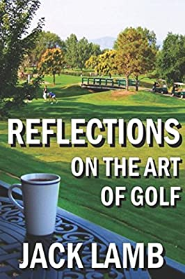 Reflections on the Art of Golf