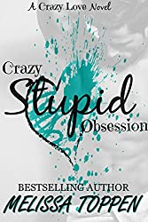 Crazy Stupid Obsession: A Bad Boy Romance (Crazy Love Book 2)