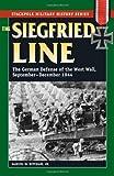 The Siegfried Line, Samuel W. Mitcham, 0811736024