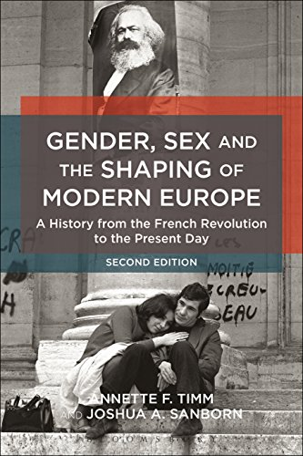 Gender, Sex and the Shaping of Modern Europe: A History from the French Revolution to the Present Day