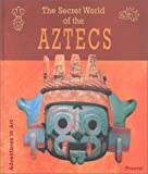 img - for The Secret World of the Aztecs (Adventures in Art) book / textbook / text book