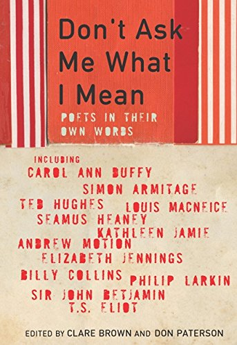 Read Online Don't Ask Me What I Mean: Poets in Their Own Words pdf