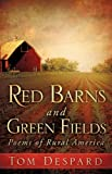 Red Barns and Green Fields, Tom Despard, 1609574974